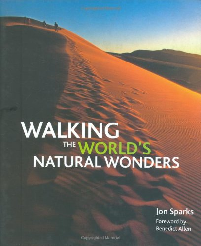 9781845377625: Walking the World's Natural Wonders
