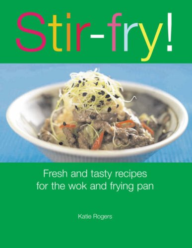 9781845377687: Stir-fry!: Fresh and Tasty Recipes for the Wok and Frying Pan