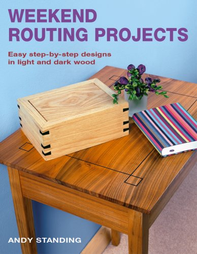 9781845377762: Weekend Routing Projects: Easy Step-by-Step Designs in Light and Dark Wood