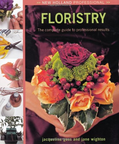 9781845378783: New Holland Professional: Floristry: The Complete Guide to Professional Results