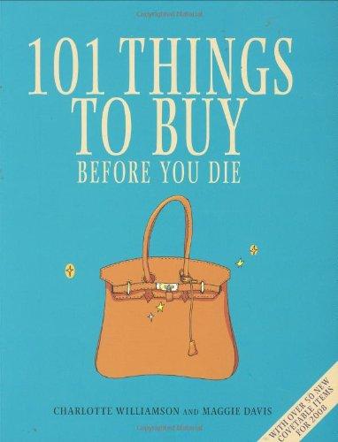 9781845378851: 101 Things to Buy Before You Die 2008