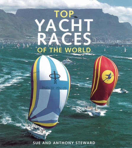 Top Yacht Races of the World: Steward, Sue, Steward, Anthony