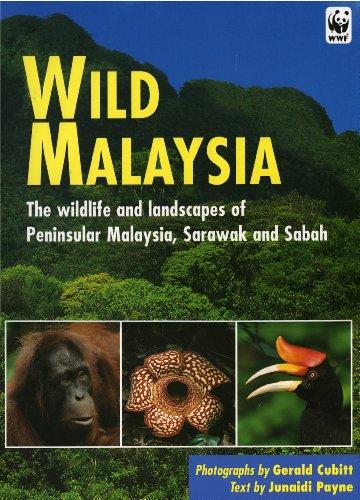 9781845379193: Wild Malaysia: The wildlife and landscapes of Peninsular Malaysia, Sarawak and Sabah