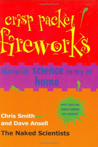 9781845379810: Crisp Packet Fireworks: Maverick Science to Try at Home