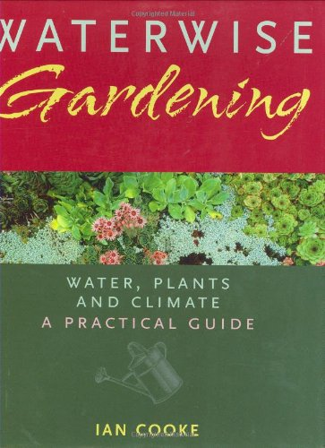 9781845379858: Waterwise Gardening: Water, Plants and Climate - A Practical Guide