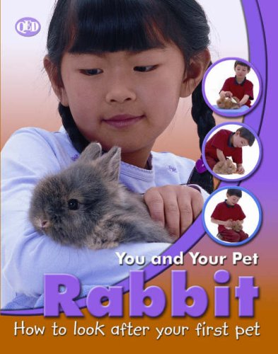 9781845382865: Rabbit (You and Your Pet)