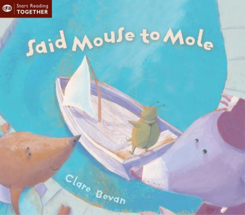 Said Mouse to Mole (Start Reading) (9781845383169) by Bevan, ClareF