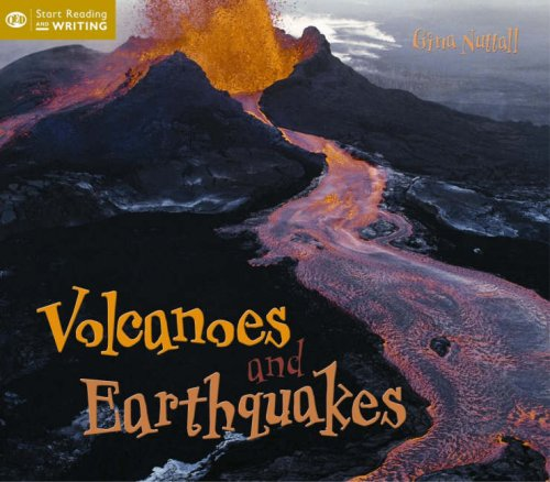 Volcanoes And Earthquakes (Start Reading Writing)