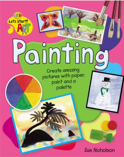 9781845384180: Painting (QED Let's Start ! Art)