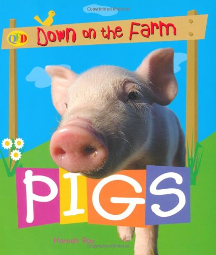 9781845384654: Pigs (QED Down on the Farm)