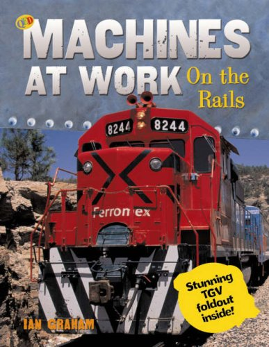 On the Rails (Machines at Work): Graham, Ian