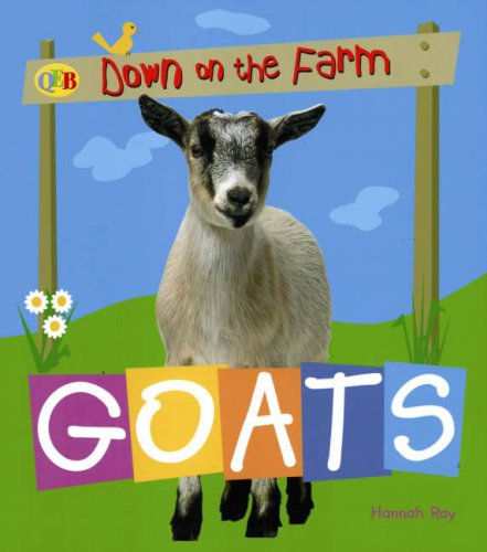 9781845386900: Goats (QED Down on the Farm)