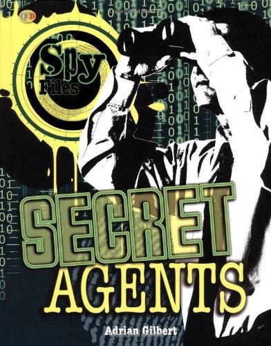 Secret Agents (Spy Files): Gilbert, Adrian D.