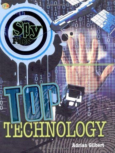 Top Technology (Spy Files): Gilbert, Adrian D.