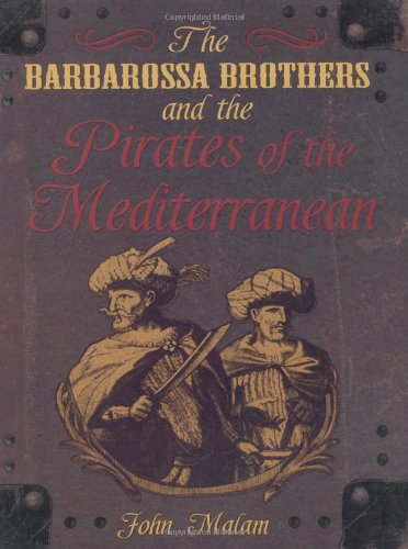 9781845389796: The Barbarossa Brothers and the Pirates of the Mediterranean