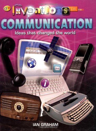 Communication (Inventions in.): Graham, Ian