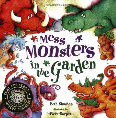 Mess Monsters in the Garden: Beth Shoshan,Piers Harper