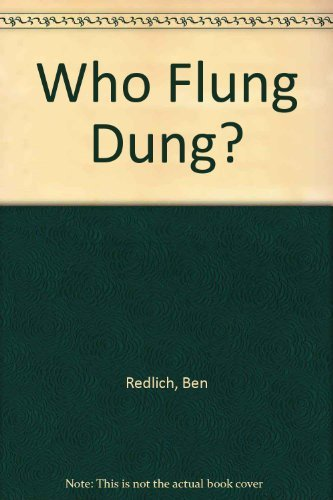 9781845394004: Who Flung Dung