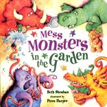 Mess Monsters in the Garden: Shoshan, Beth. Harper,