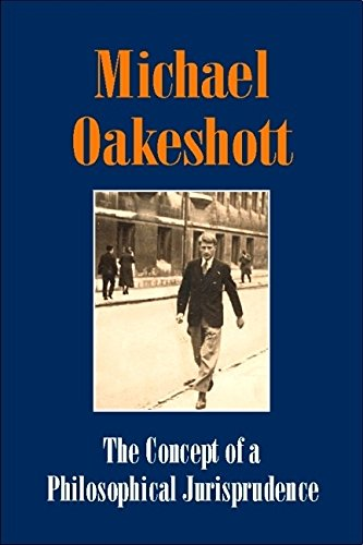 9781845400309: The Concept of a Philosophical Jurisprudence (Michael Oakeshott Selected Writings)