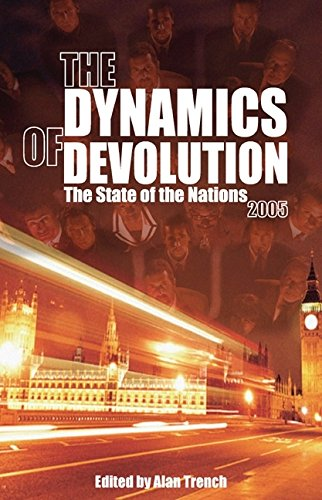 The Dynamics of Devolution: The State of the Nations (State of the Nations Yearbooks)