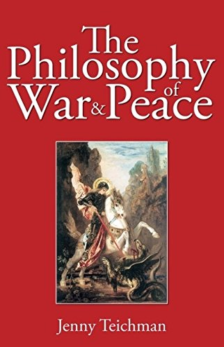 The Philosophy of War and Peace: Jenny Teichman