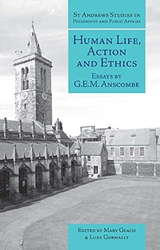 9781845400613: Human Life, Action and Ethics: Essays by G.E.M. Anscombe (St Andrews Studies in Philosophy and Public Affairs)