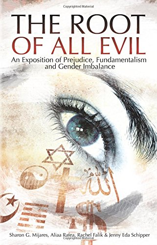 The Root of All Evil: An Exposition of Prejudice, Fundamentalism and Gender Imbalance: Mijares, ...