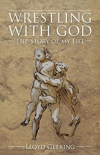 Wrestling with God: The Story of My Life (1845400771) by Lloyd Geering