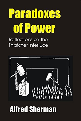 Paradoxes of Power: Reflections on the Thatcher Interlude (Societas): Sherman, Alfred