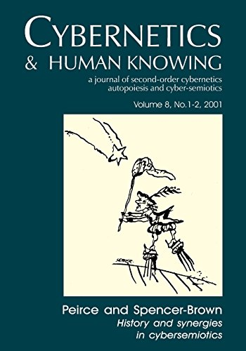9781845401054: Peirce and Spencer-Brown: History and Synergies in Cybersemiotics (Cybernetics & Human Knowing)