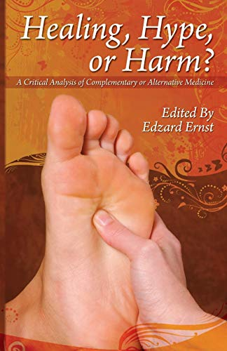 Healing, Hype or Harm?: A Critical Analysis of Complementary or Alternative Medicine (Societas)