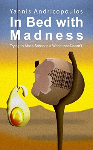 9781845401290: In Bed with Madness: Trying to make sense in a world that doesn't: 1 (Societas)