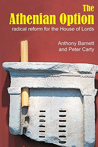 9781845401399: The Athenian Option: Radical Reform for the House of Lords (Sortition and Public Policy)