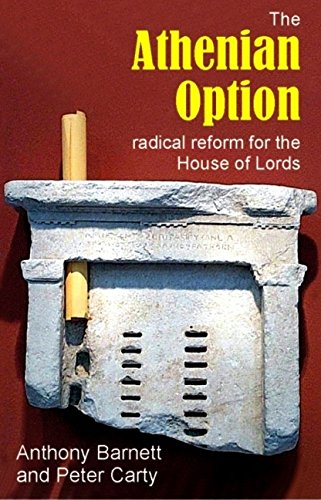 9781845401405: The Athenian Option: Radical Reform for the House of Lords (Sortition and Public Policy)