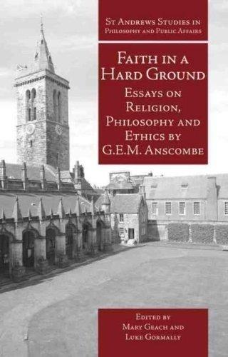 Faith in a Hard Ground: Essays on Religion, Philosophy and Ethics (Hardback): G. E. M. Anscombe