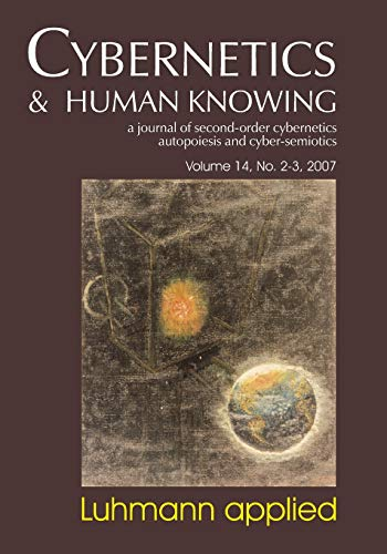 9781845401481: Cybernetics & Human Knowing: A Journal of Second-Order Cybernetics Autopoiesis, Vol. 14, No. 2-3: Luhmann Applied