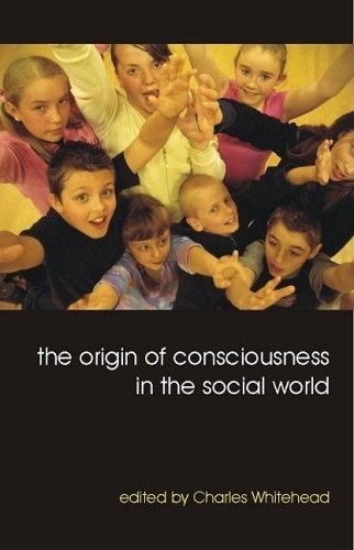 The Origin of Consciousness in the Social World (Paperback): Charles Whitehead