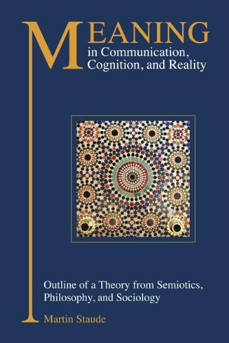 9781845402297: Meaning in Communication, Cognition, and Reality: Outline of a Theory from Semiotics, Philosophy, and Sociology
