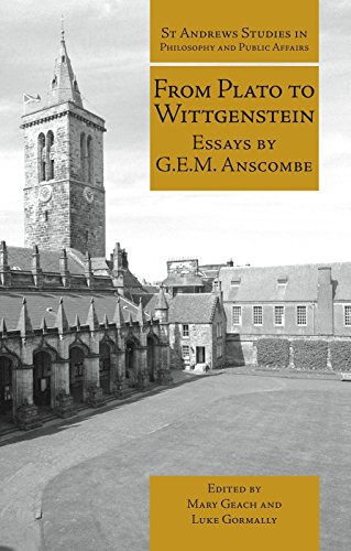 9781845402334: From Plato to Wittgenstein: Essays by G.E.M. Anscombe (St Andrews Studies in Philosophy and Public Affairs)