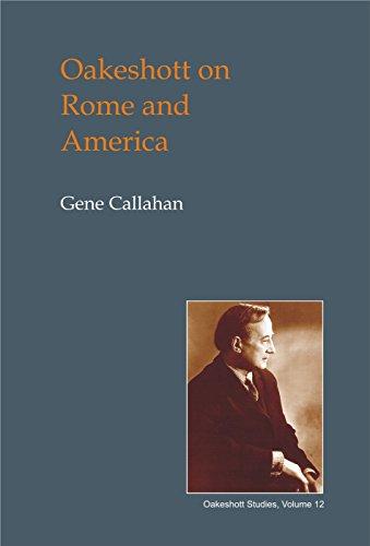 Oakeshott on Rome and America (Hardcover): Gene Callahan