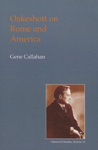 Oakeshott on Rome and America (Paperback): Gene Callahan