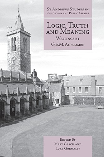 9781845408800: Logic, Truth and Meaning: Writings of G.E.M. Anscombe (St Andrews Studies in Philosophy and Public Affairs)