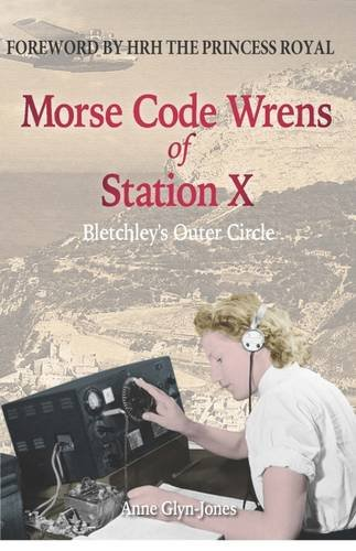 9781845409081: Morse Code Wrens of Station X: Bletchley's Outer Circle (Amphora Press)