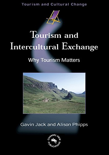 9781845410179: Tourism and Intercultural Exchange: Why Tourism Matters (Tourism and Cultural Change)