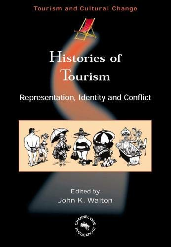 9781845410339: Histories of Tourism: Representation, Identity and Conflict