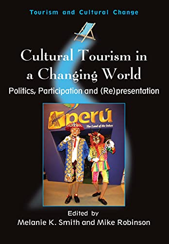 9781845410438: Cultural Tourism in a Changing World: Politics, Participation and (Re)presentation (Tourism and Cultural Change)