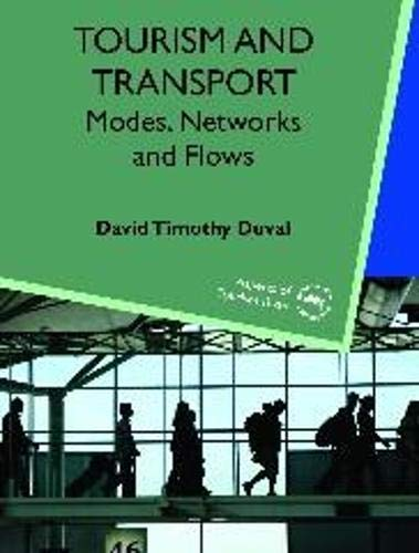 Tourism And Transport: Modes, Networks and Flows (Aspects of Tourism Texts): Duval, David Timothy