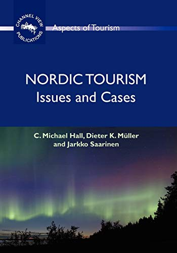 9781845410933: Nordic Tourism: Issues and Cases (ASPECTS OF TOURISM)