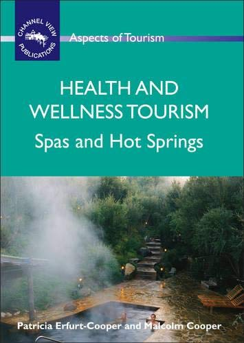 9781845411114: Health and Wellness Tourism: Spas and Hot Springs (ASPECTS OF TOURISM)